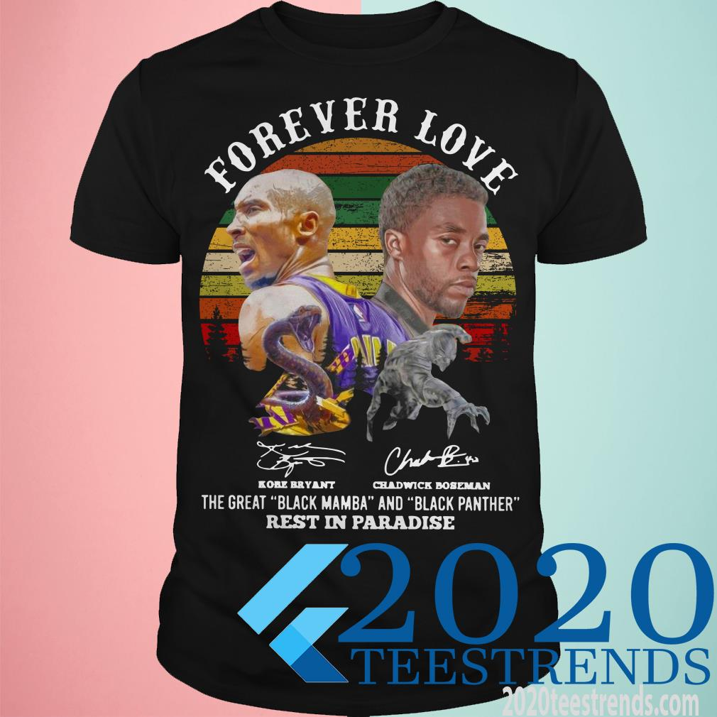 Forever Love Kobe Bryant Chadwick Boseman Signatures The Great Black Mamba And Black Panther Rest In Paradise Vintage Shirt