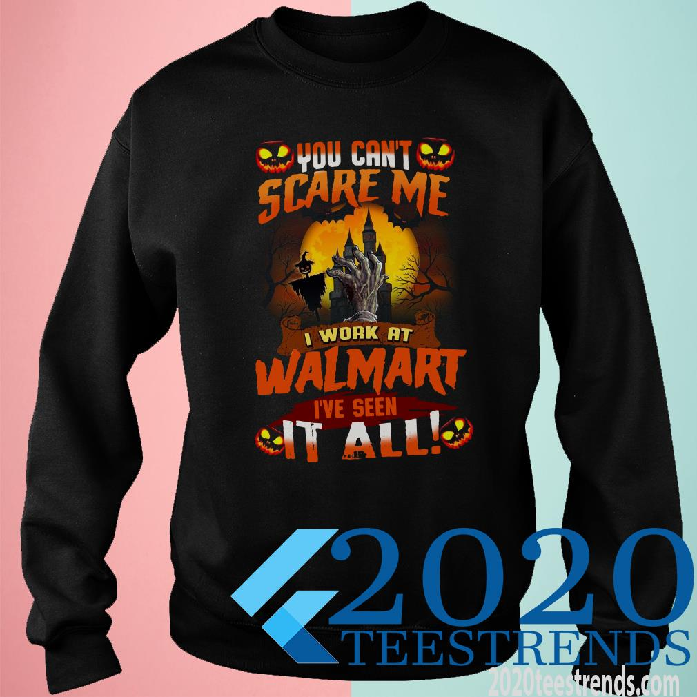 You Can't Scare Me I Work At Walmart I've Seen It All Sweater