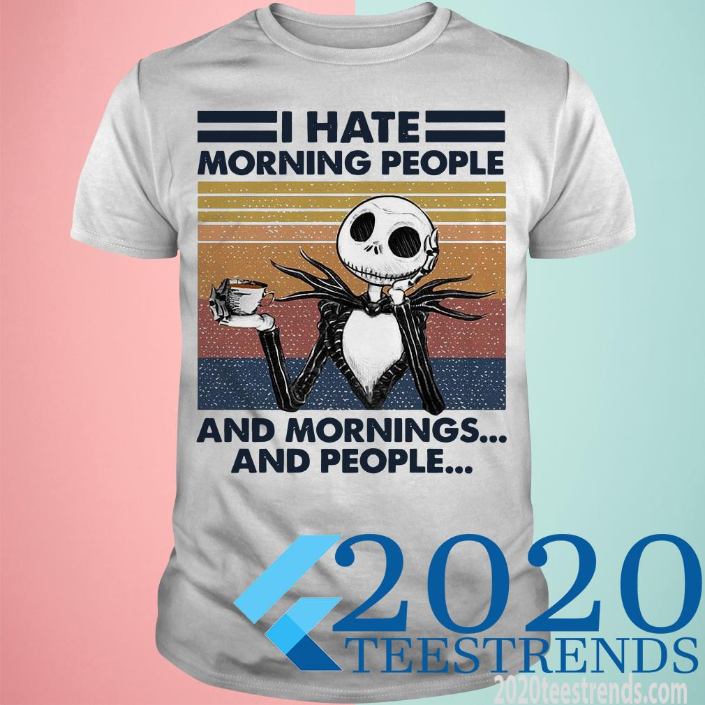 Jack Skellington I Hate Morning People And Mornings And People Vintage Shirt