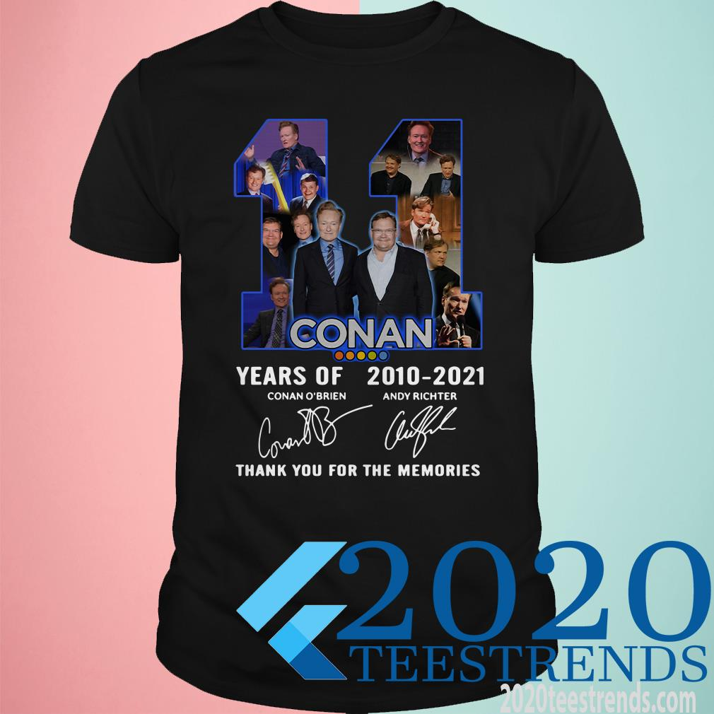 11 Conan Years Of 2010 2021 Thank You For The Memories Signature Shirt