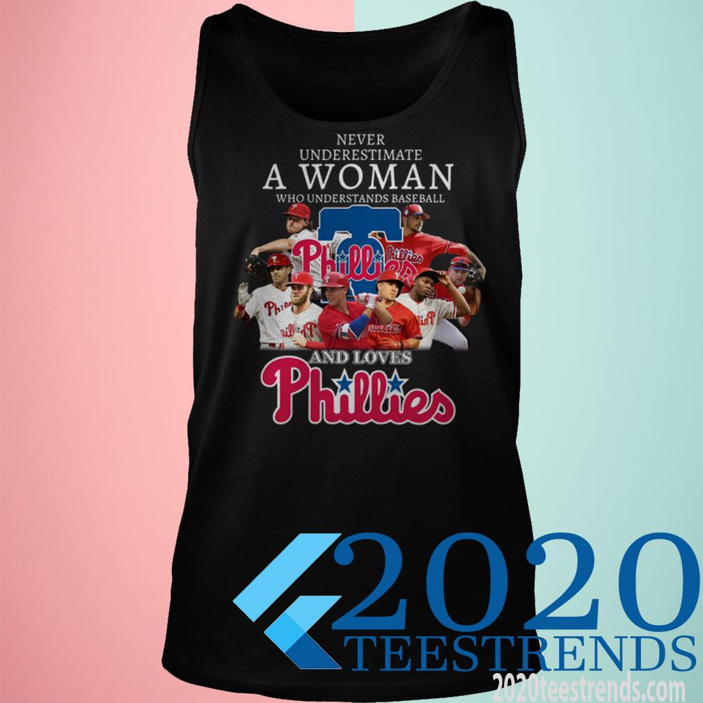 Never Underestimate A Woman Who Understands Baseball And Love Phillies Shirt