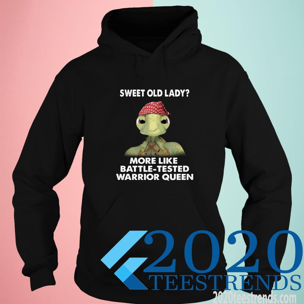 Turtle Sweet Old Lady More Like Battle Tested Warrior Queen Hoodie