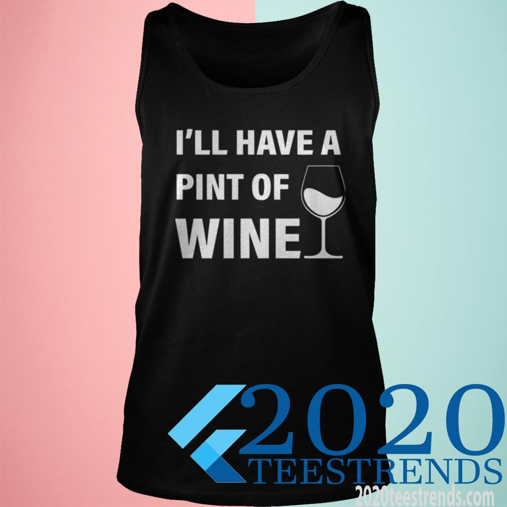 Official I'll Have A Pint Of Wine Tanktop