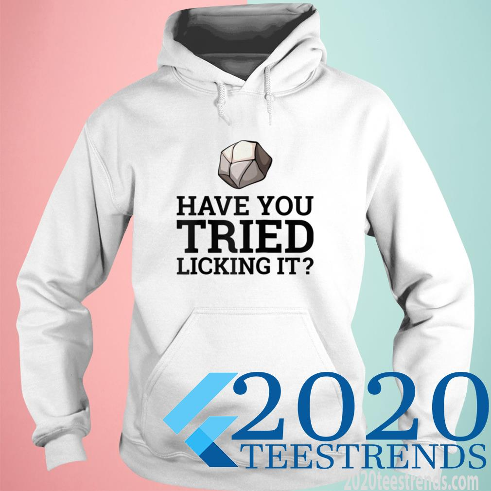 Official Have You Tried Licking It Geology Geologist Hoodie