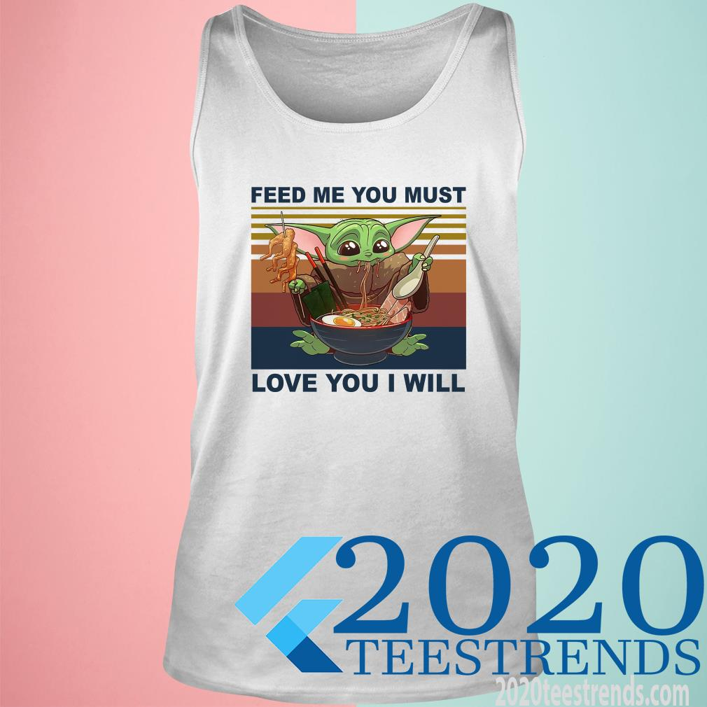 Feed Me You Must Love You I Will Yoda Eat Noodle Vintage Tanktop