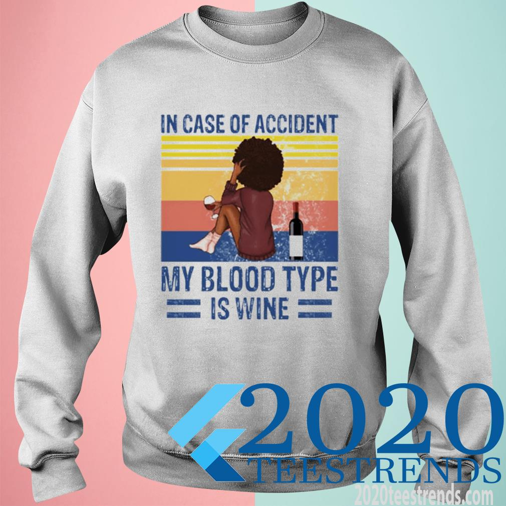 Official Vintage In Case Of Accident My Blood Type Is Wine Sweatshirt
