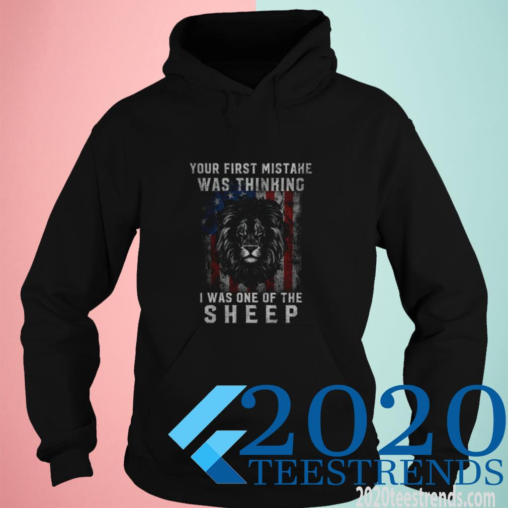 Official Lions Your First Mistake Was Thinking I Was One Of The Sheep American Hoodie
