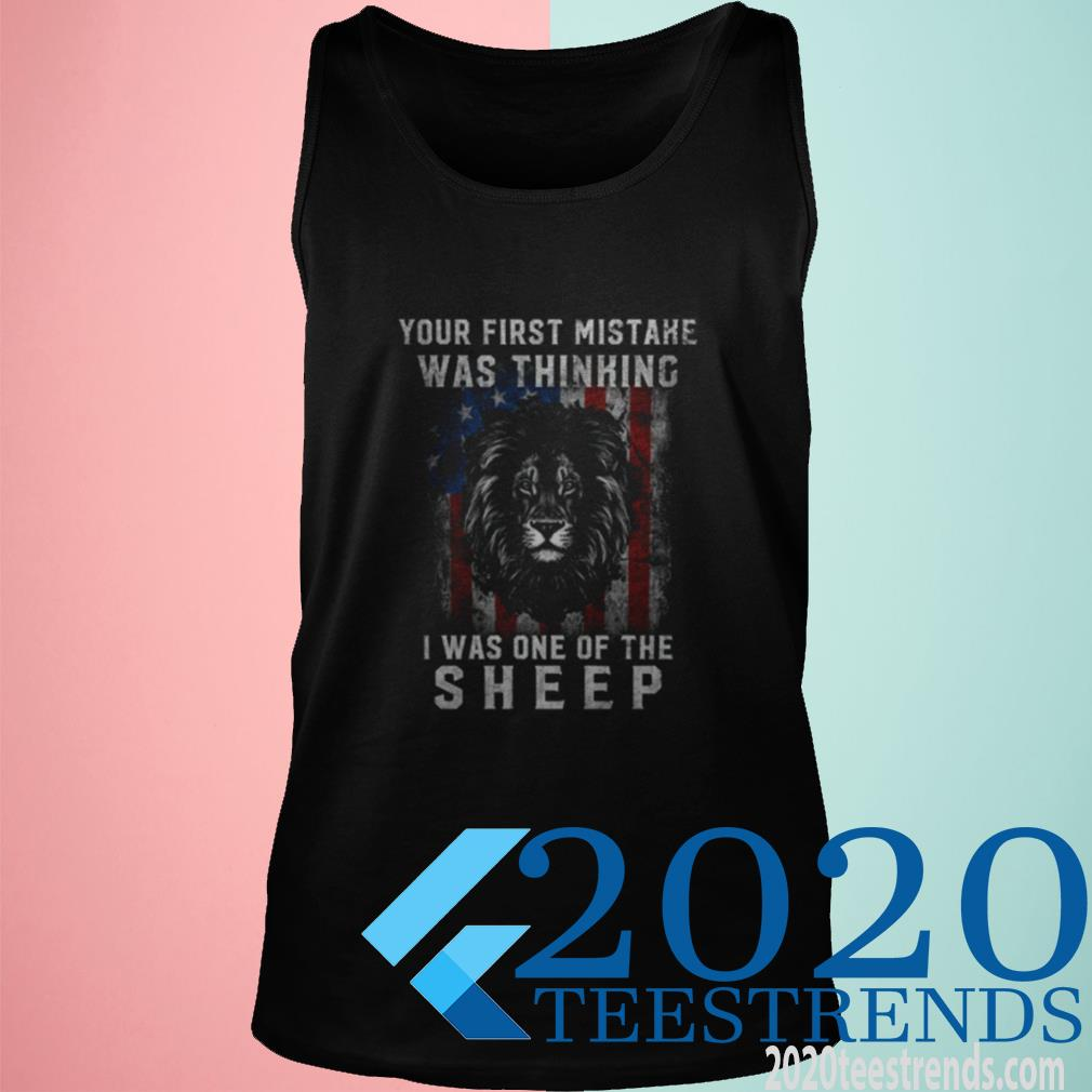 Official Lions Your First Mistake Was Thinking I Was One Of The Sheep American Tanktop